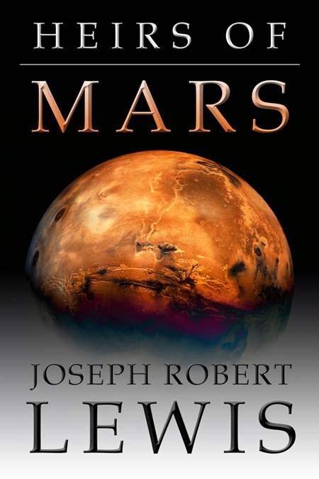 Cover for Heirs Of Mars, by author, Joseph Robert Lewis