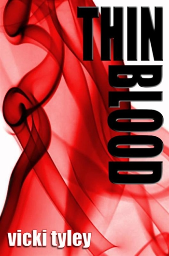 Cover for Thin Blood, by Author Vicki Tyley