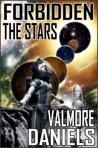 Cover for Forbidden The Stars, by author Valmore Daniels