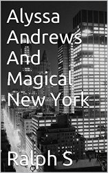 Alyssa Andrews And Magical New York