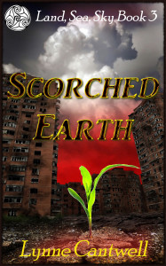 Scorched Earth: Land, Sea, Sky Book 3