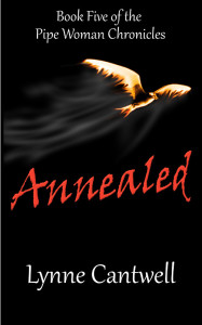 Annealed: Book Five of the Pipe Woman Chronicles